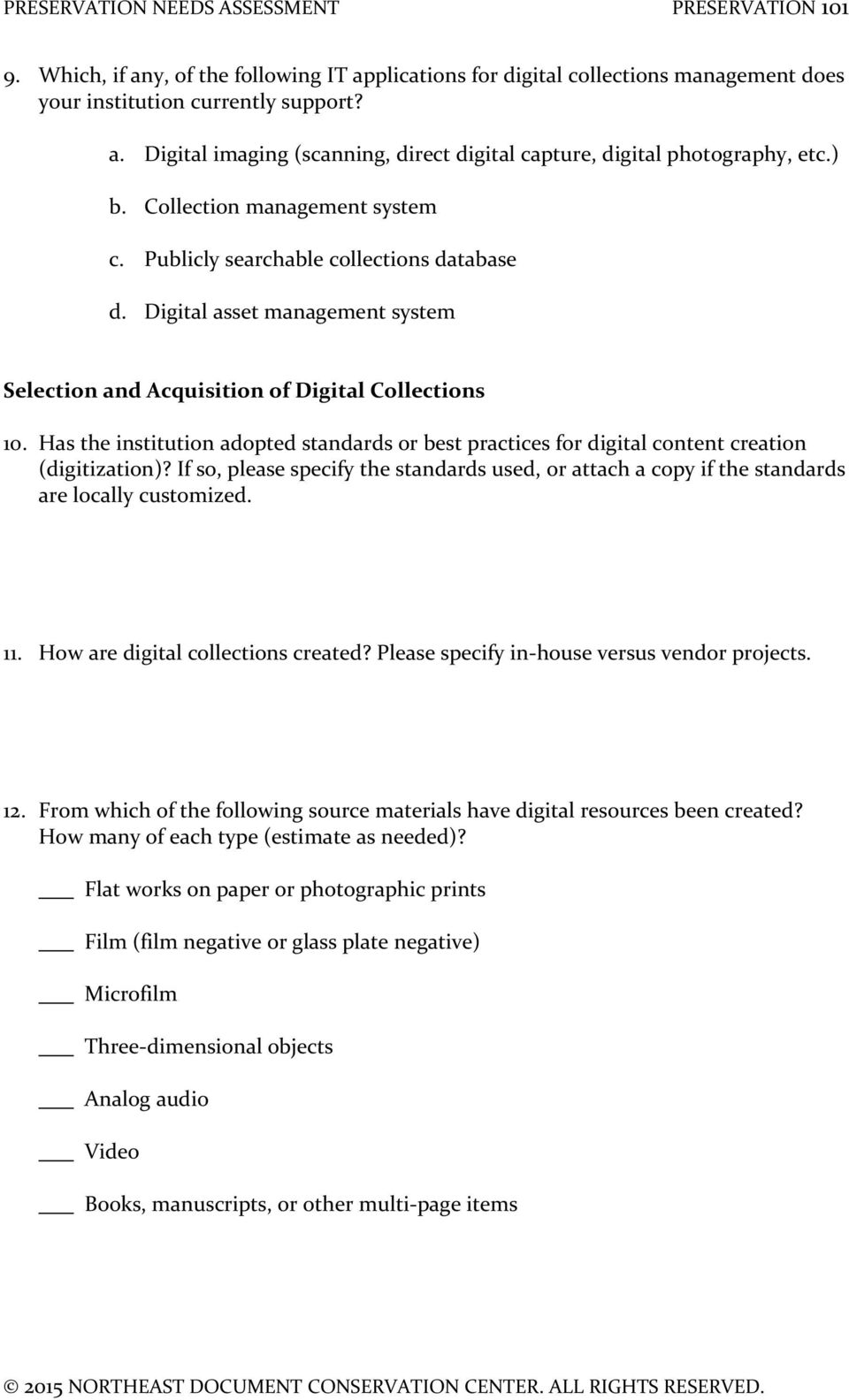 Has the institution adopted standards or best practices for digital content creation (digitization)? If so, please specify the standards used, or attach a copy if the standards are locally customized.