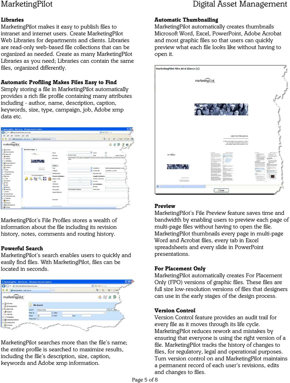 Automatic Thumbnailing MarketingPilot automatically creates thumbnails Microsoft Word, Excel, PowerPoint, Adobe Acrobat and most graphic files so that users can quickly preview what each file looks