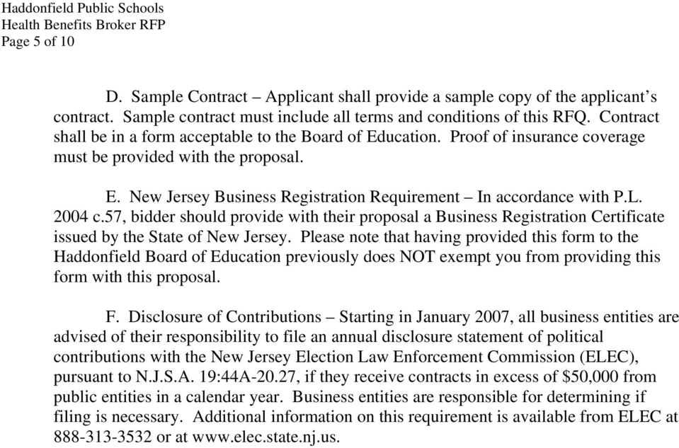 L. 2004 c.57, bidder should provide with their proposal a Business Registration Certificate issued by the State of New Jersey.