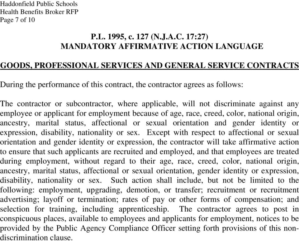 subcontractor, where applicable, will not discriminate against any employee or applicant for employment because of age, race, creed, color, national origin, ancestry, marital status, affectional or