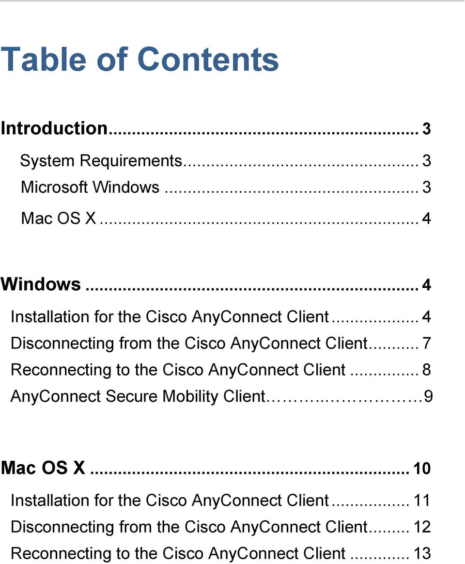 .. 7 Reconnecting to the Cisco AnyConnect Client... 8 AnyConnect Secure Mobility Client.. 9 Mac OS X.