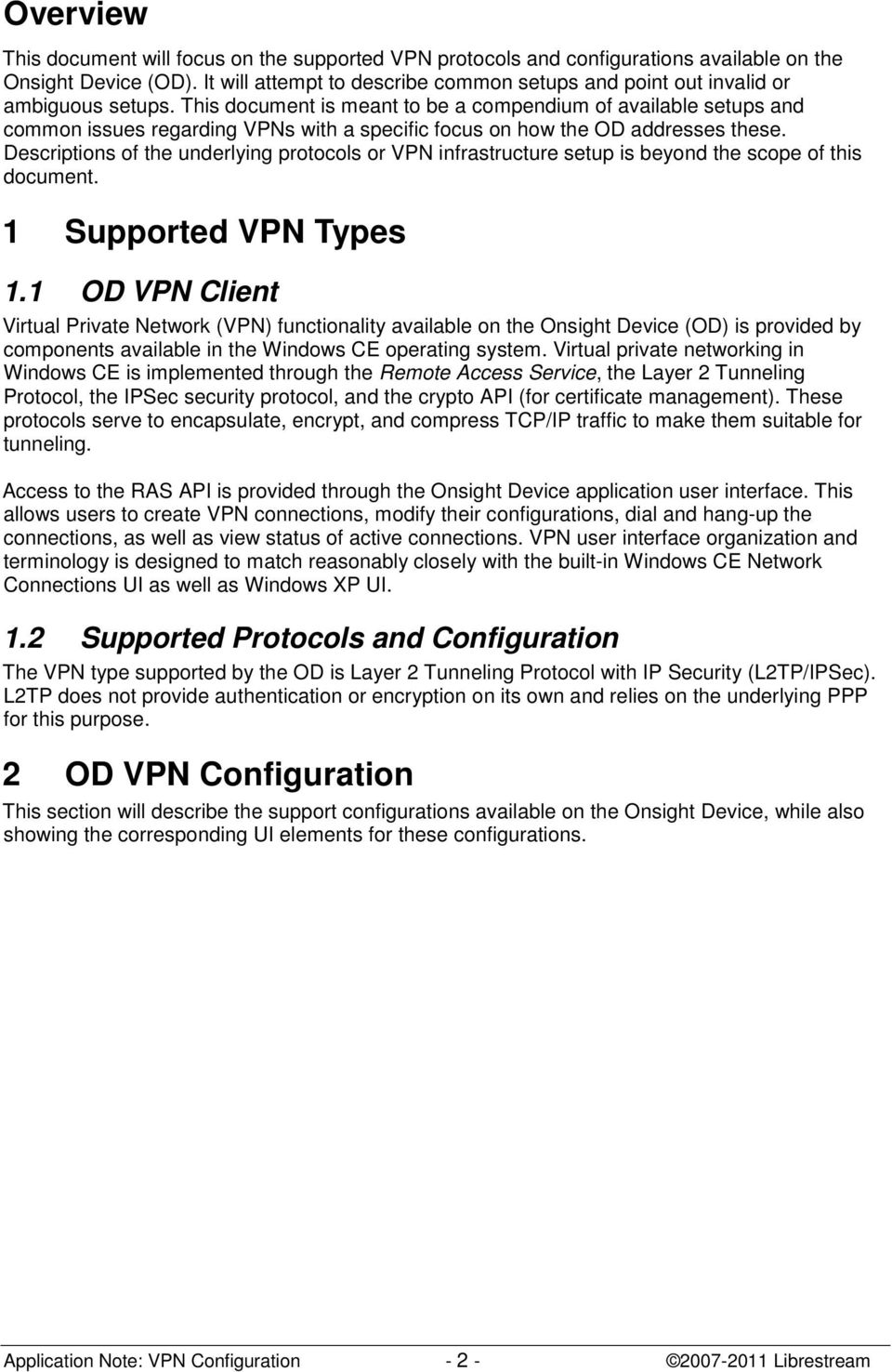This document is meant to be a compendium of available setups and common issues regarding VPNs with a specific focus on how the OD addresses these.