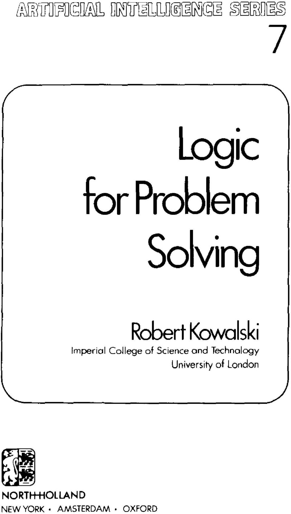 Problem Solving Robert Kowalski Imperial College