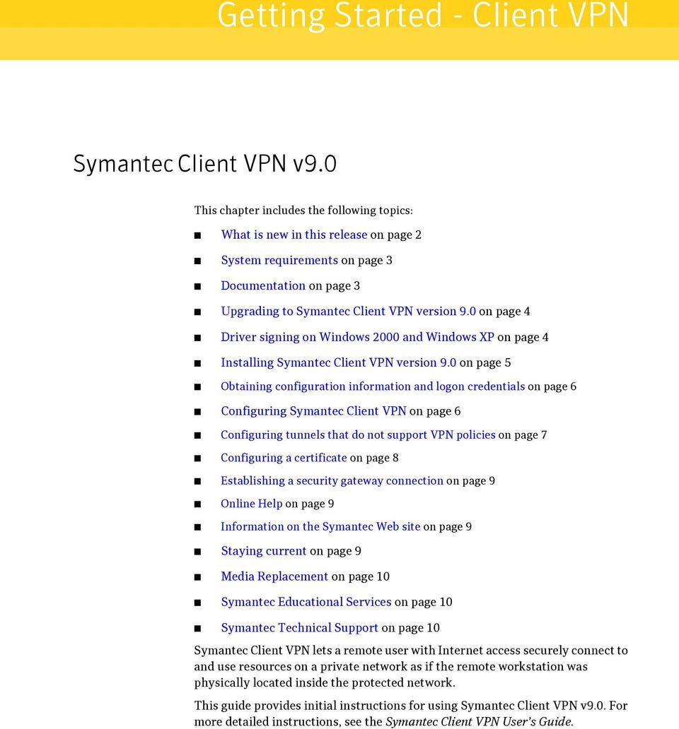 0 on page 4 Driver signing on Windows 2000 and Windows XP on page 4 Installing Symantec Client VPN version 9.