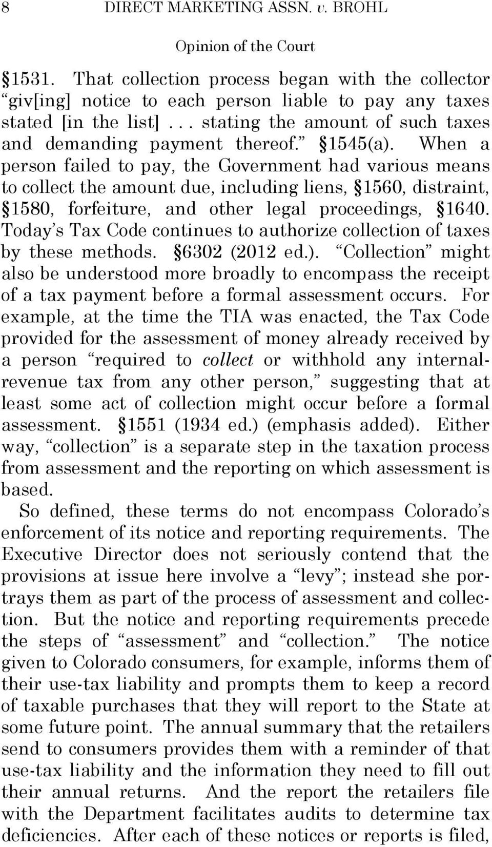 When a person failed to pay, the Government had various means to collect the amount due, including liens, 1560, distraint, 1580, forfeiture, and other legal proceedings, 1640.