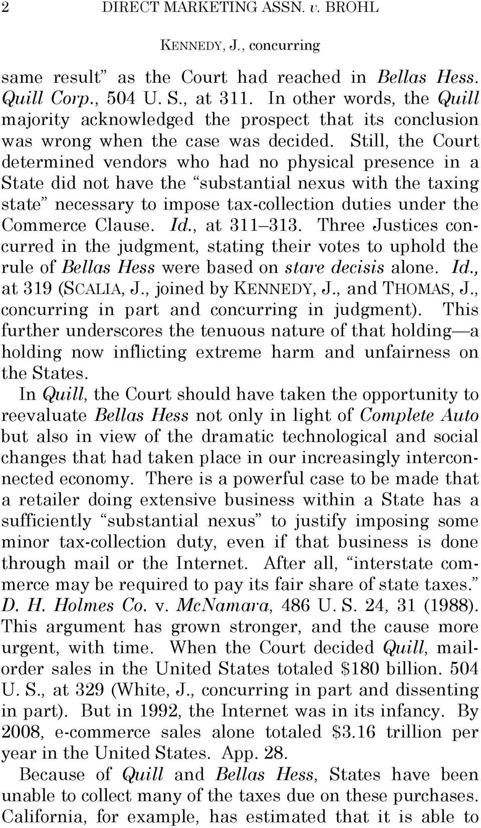 Still, the Court determined vendors who had no physical presence in a State did not have the substantial nexus with the taxing state necessary to impose tax-collection duties under the Commerce
