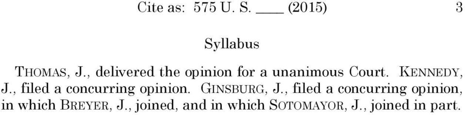 , filed a concurring opinion. GINSBURG, J.
