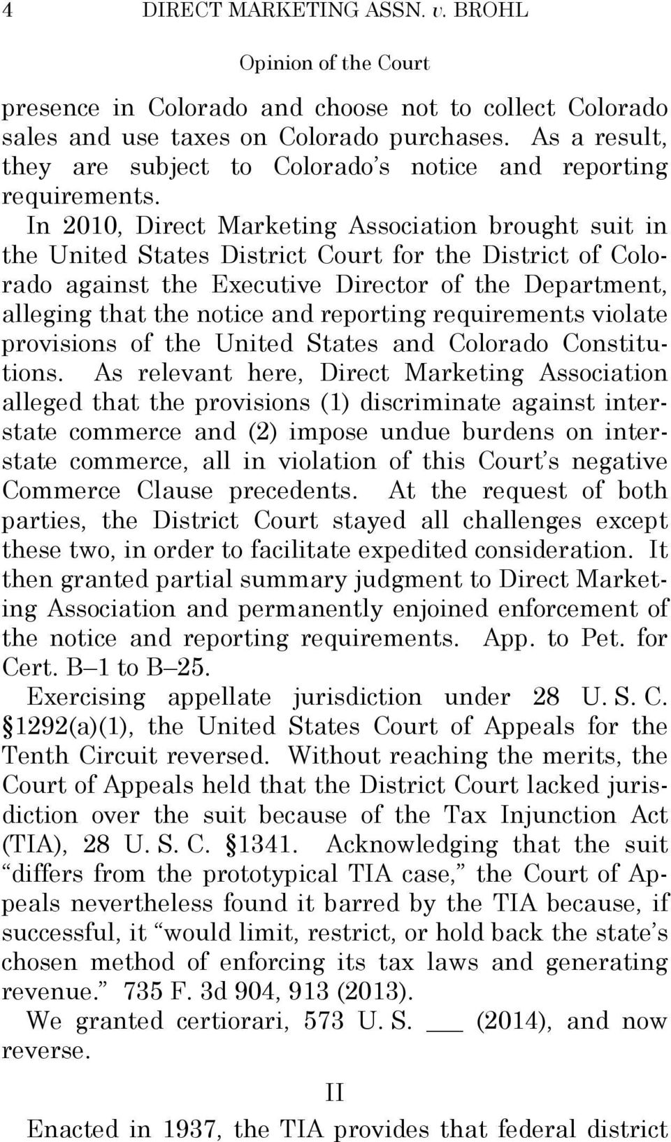 In 2010, Direct Marketing Association brought suit in the United States District Court for the District of Colorado against the Executive Director of the Department, alleging that the notice and