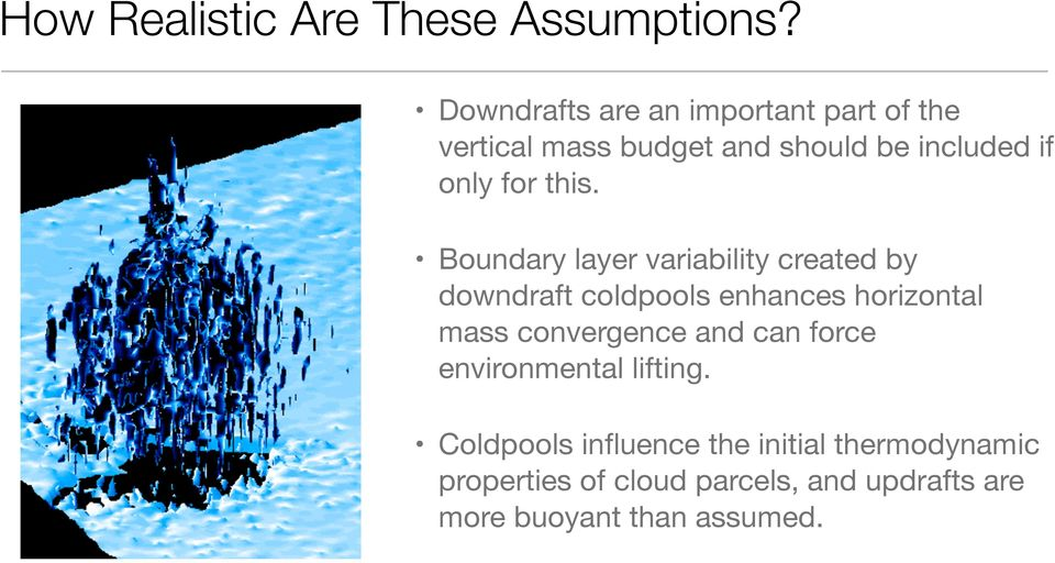 this. Boundary layer variability created by downdraft coldpools enhances horizontal mass