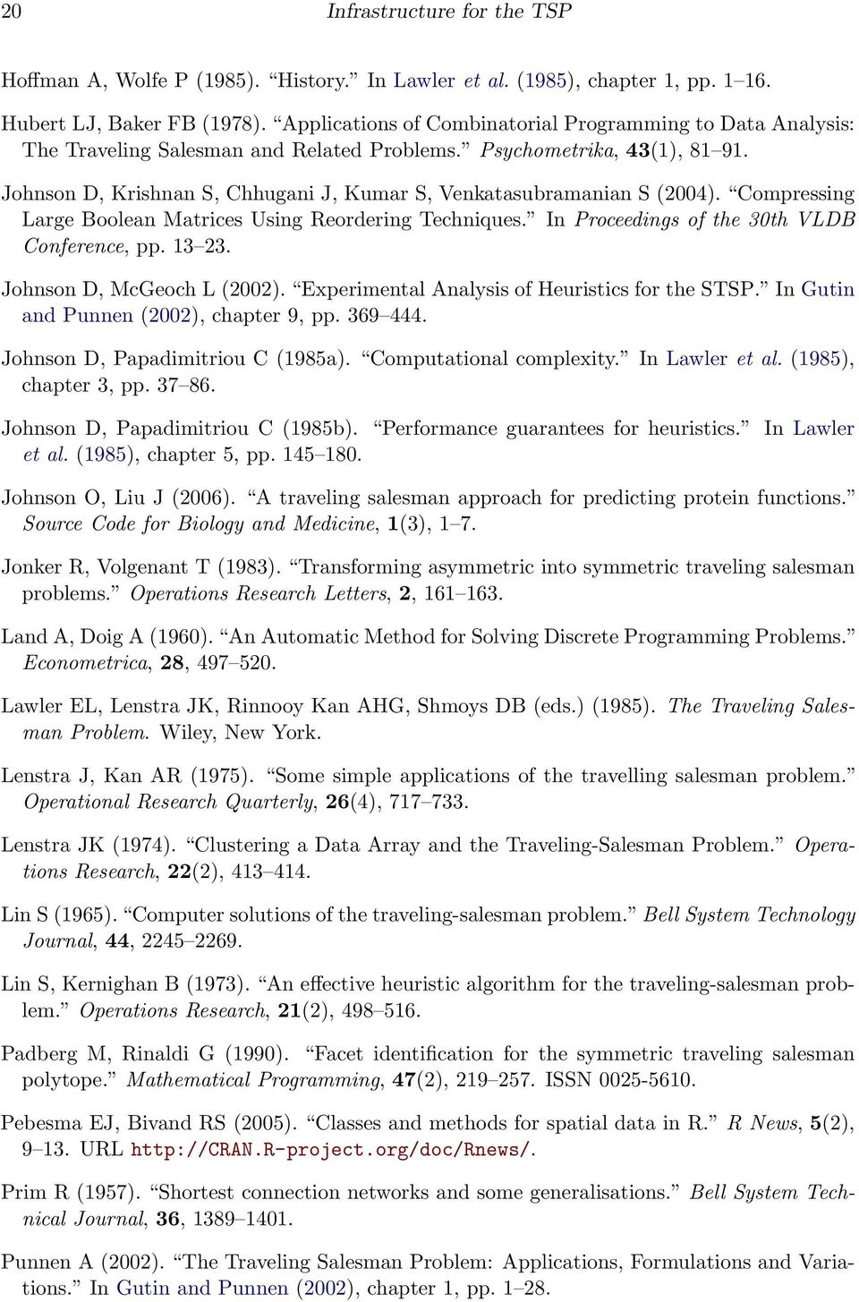 Johnson D, Krishnan S, Chhugani J, Kumar S, Venkatasubramanian S (2004). Compressing Large Boolean Matrices Using Reordering Techniques. In Proceedings of the 30th VLDB Conference, pp. 13 23.
