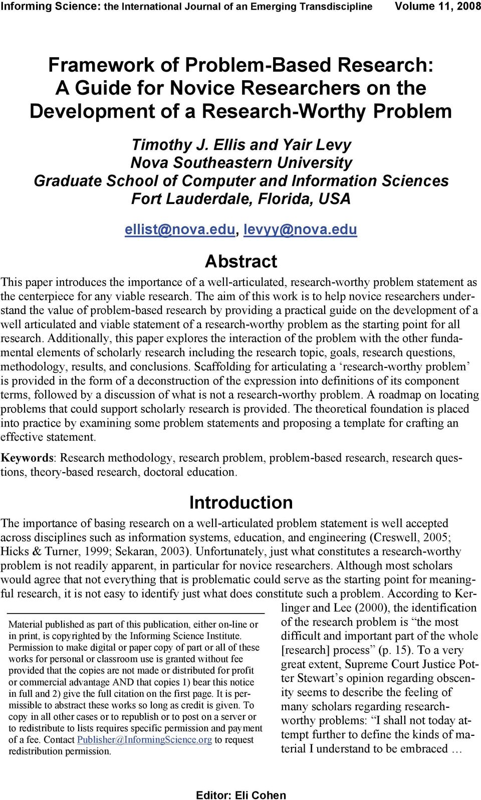 edu Abstract This paper introduces the importance of a well-articulated, research-worthy problem statement as the centerpiece for any viable research.