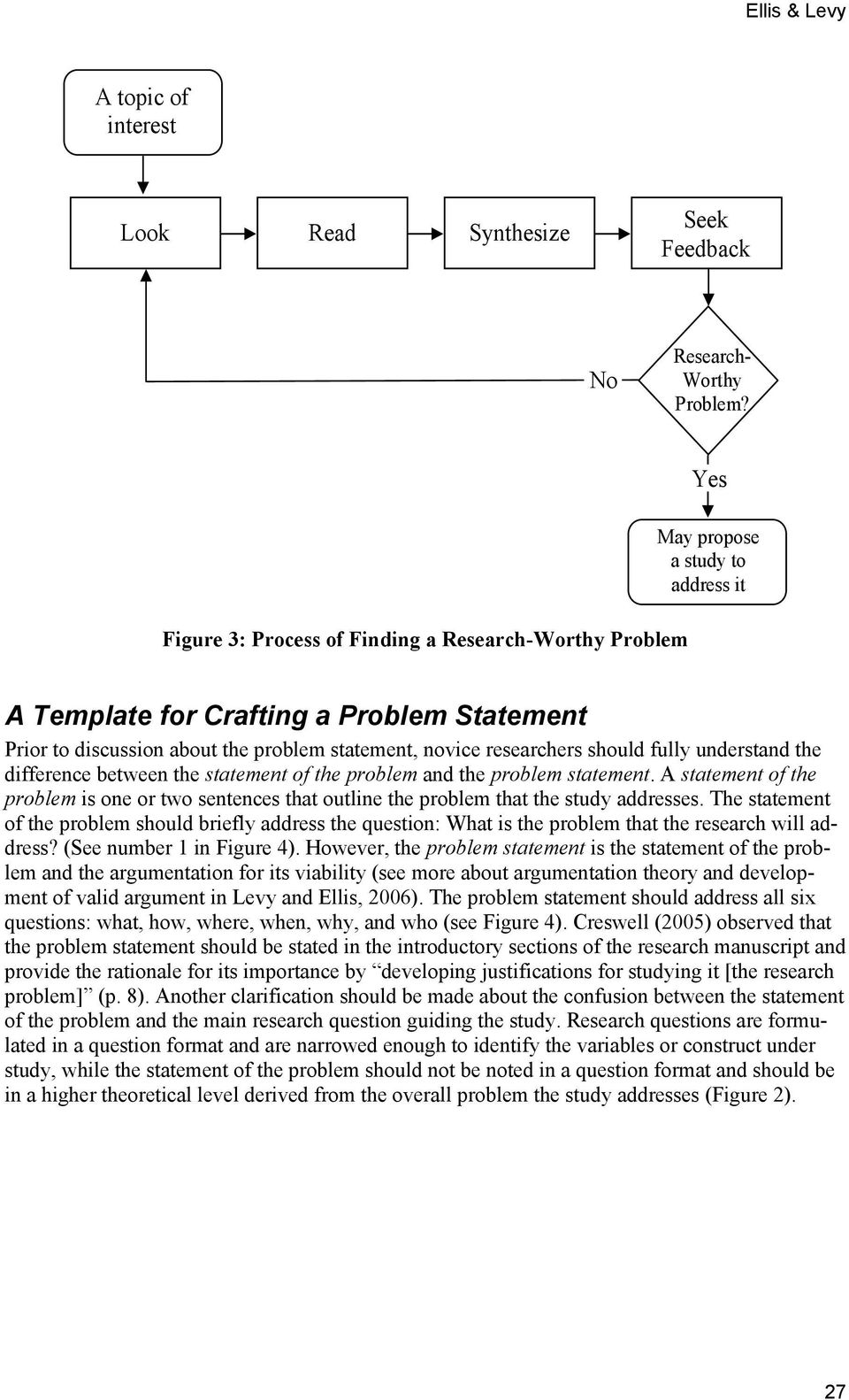 researchers should fully understand the difference between the statement of the problem and the problem statement.