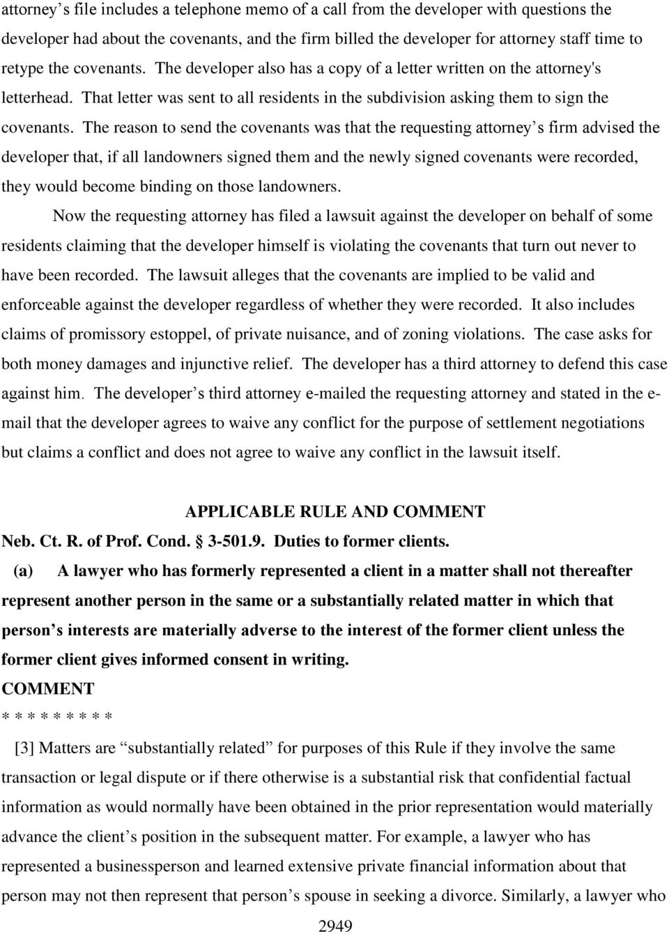 The reason to send the covenants was that the requesting attorney s firm advised the developer that, if all landowners signed them and the newly signed covenants were recorded, they would become