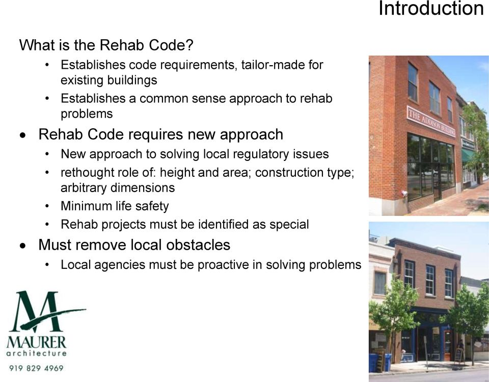 problems Rehab Code requires new approach New approach to solving local regulatory issues rethought role of: