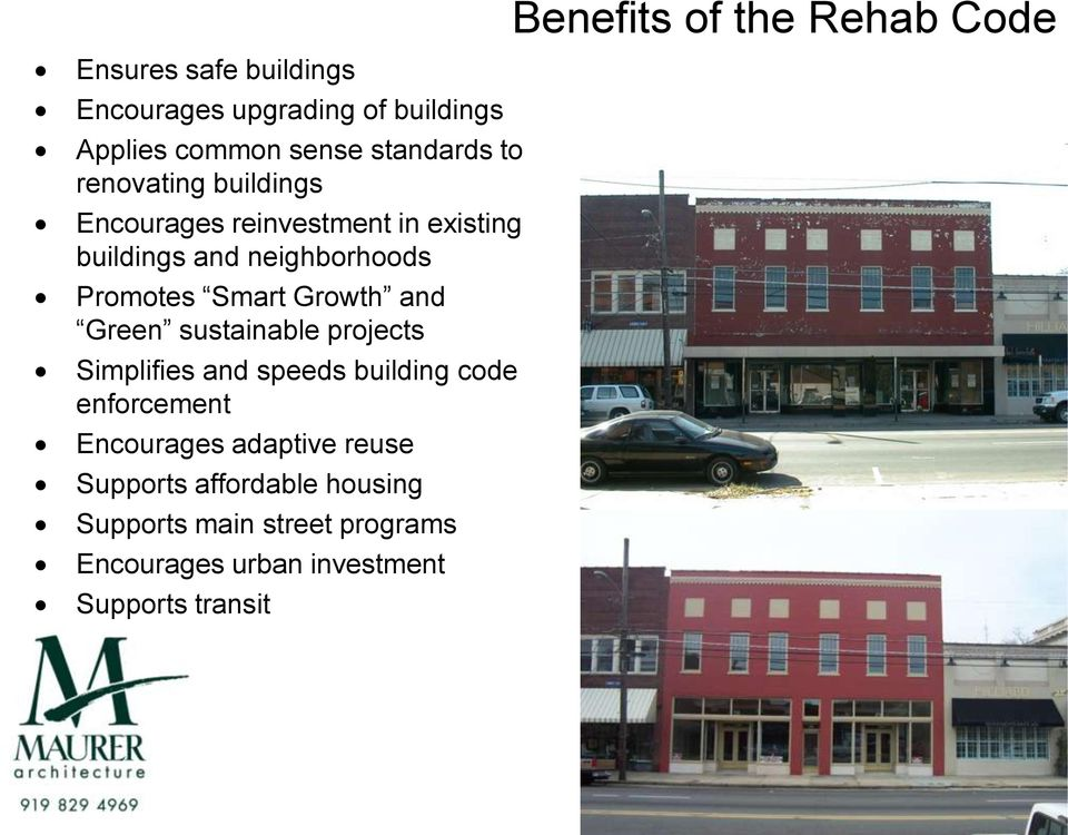 sustainable projects Simplifies and speeds building code enforcement Encourages adaptive reuse Supports