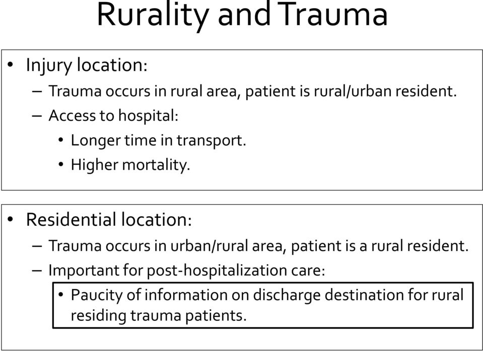 Residential location: Trauma occurs in urban/rural area, patient is a rural resident.