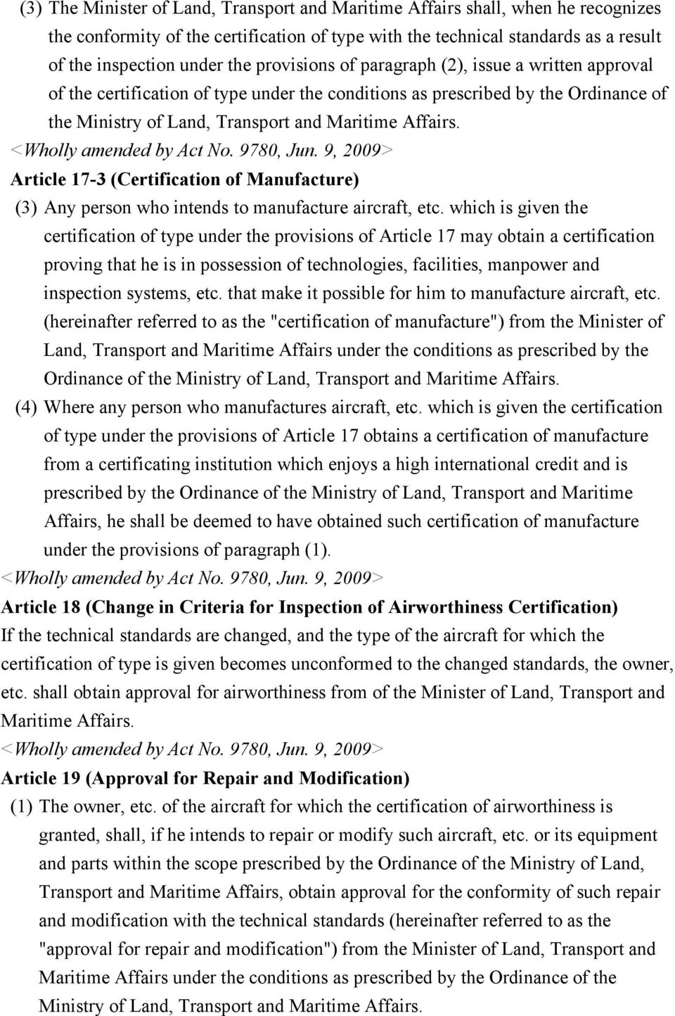 Article 17-3 (Certification of Manufacture) (3) Any person who intends to manufacture aircraft, etc.