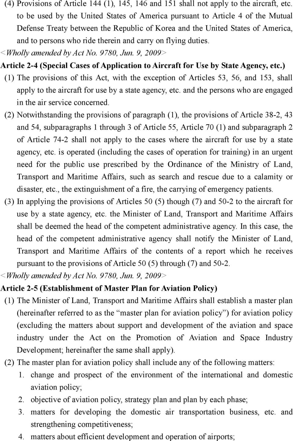 on flying duties. Article 2-4 (Special Cases of Application to Aircraft for Use by State Agency, etc.