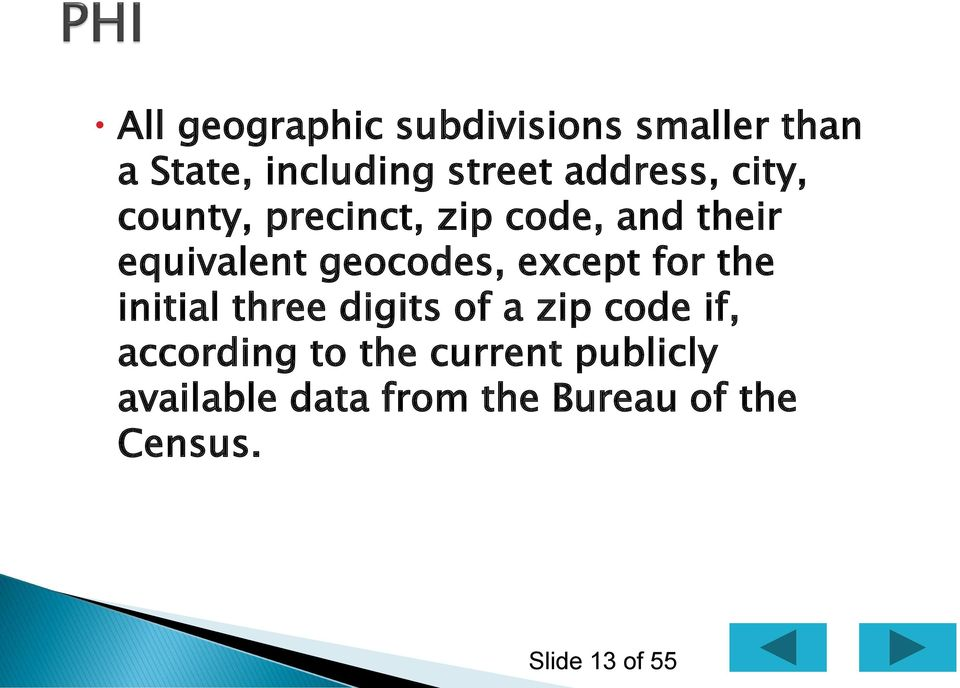 geocodes, except for the initial three digits of a zip code if,
