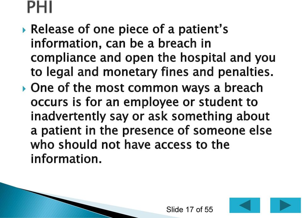 One of the most common ways a breach occurs is for an employee or student to inadvertently