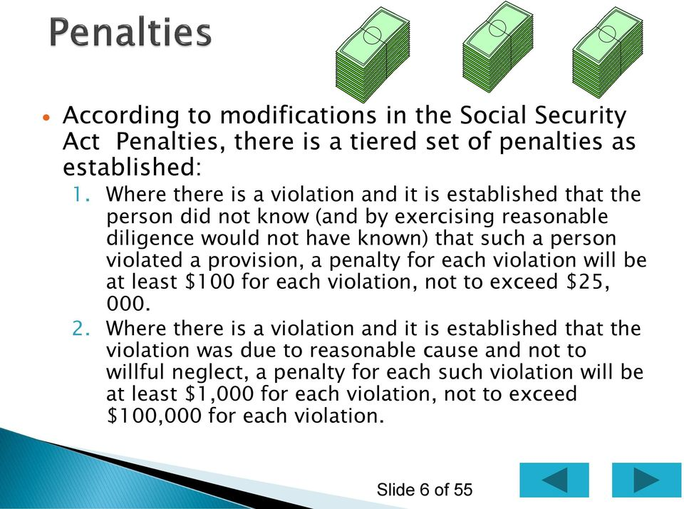 violated a provision, a penalty for each violation will be at least $100 for each violation, not to exceed $25, 000. 2.