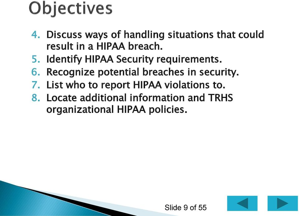 Recognize potential breaches in security. 7.