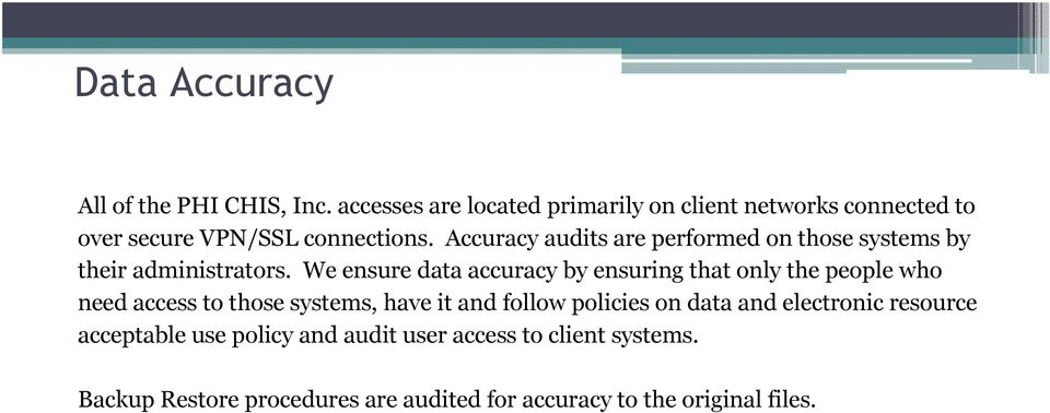Accuracy audits are performed on those systems by their administrators.
