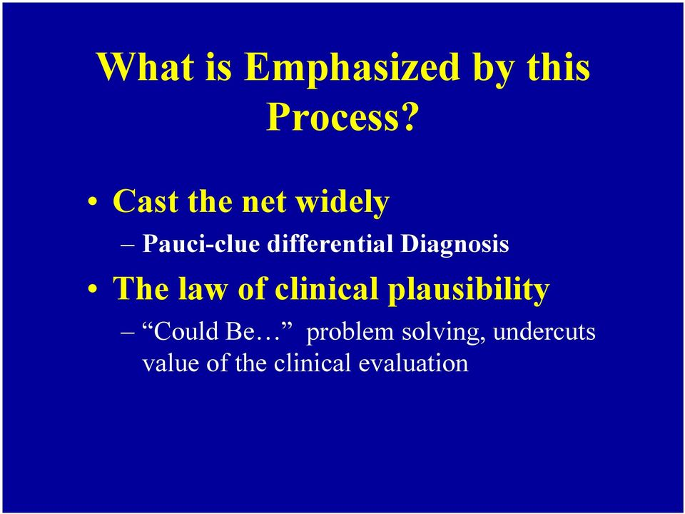Diagnosis The law of clinical plausibility