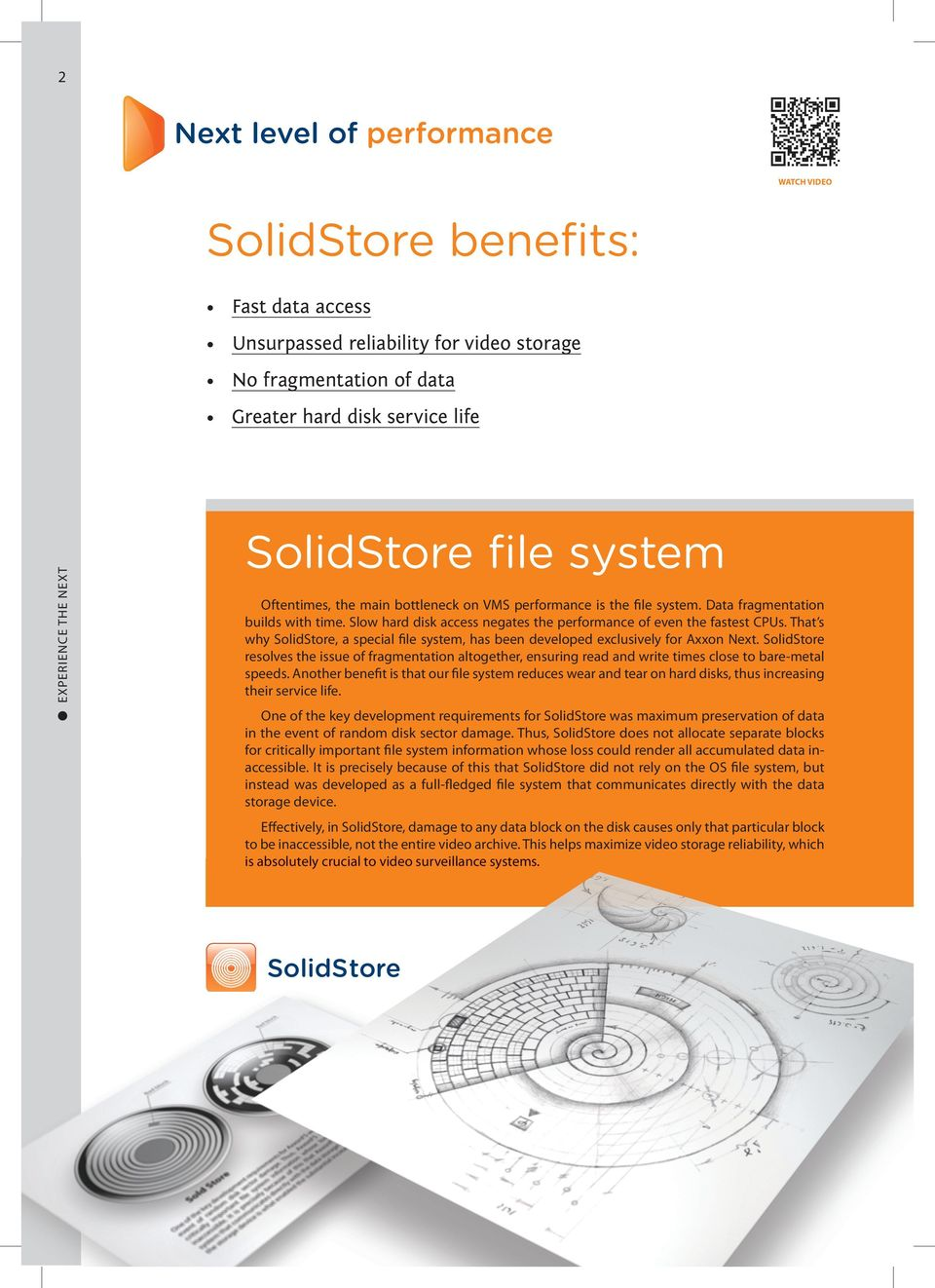 That s why SolidStore, a special file system, has been developed exclusively for Axxon Next.