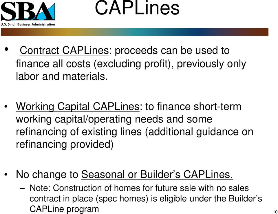 Working Capital CAPLines: to finance short-term working capital/operating needs and some refinancing of existing lines