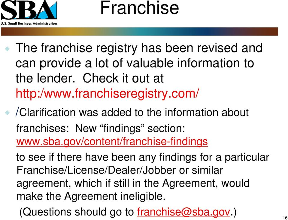 com/ /Clarification was added to the information about franchises: New findings section: www.sba.