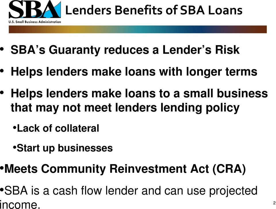 not meet lenders lending policy Lack of collateral Start up businesses Meets