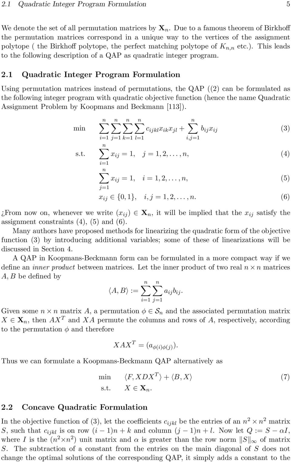 ). This leads to the following description of a QAP as quadratic integer program. 2.