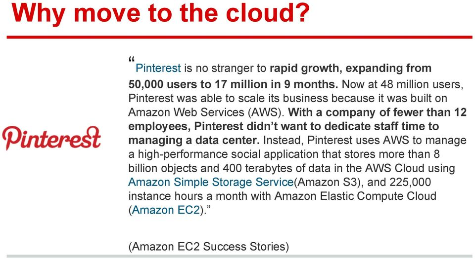 With a company of fewer than 12 employees, Pinterest didn t want to dedicate staff time to managing a data center.