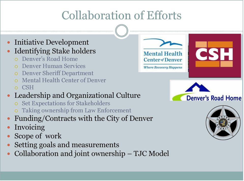 Culture Set Expectations for Stakeholders Taking ownership from Law Enforcement Funding/Contracts with the