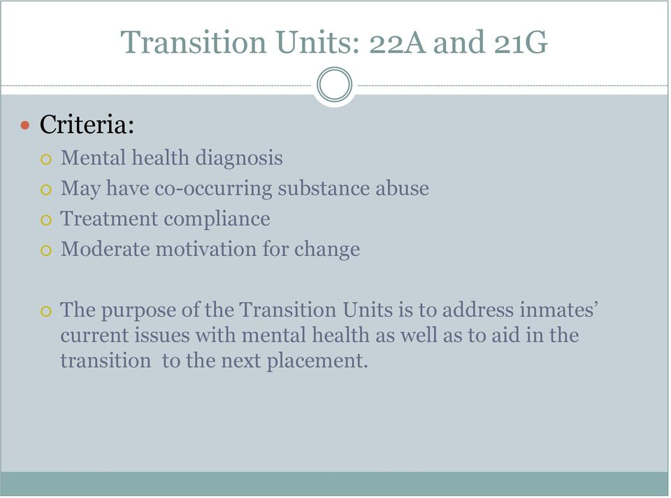 change The purpose of the Transition Units is to address inmates current