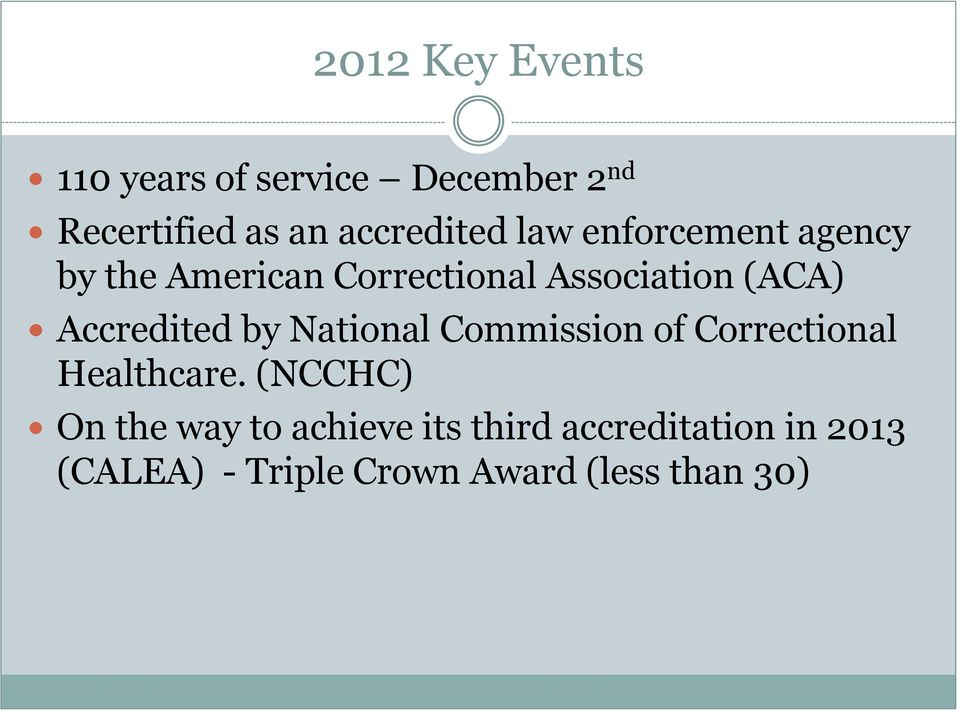 Accredited by National Commission of Correctional Healthcare.