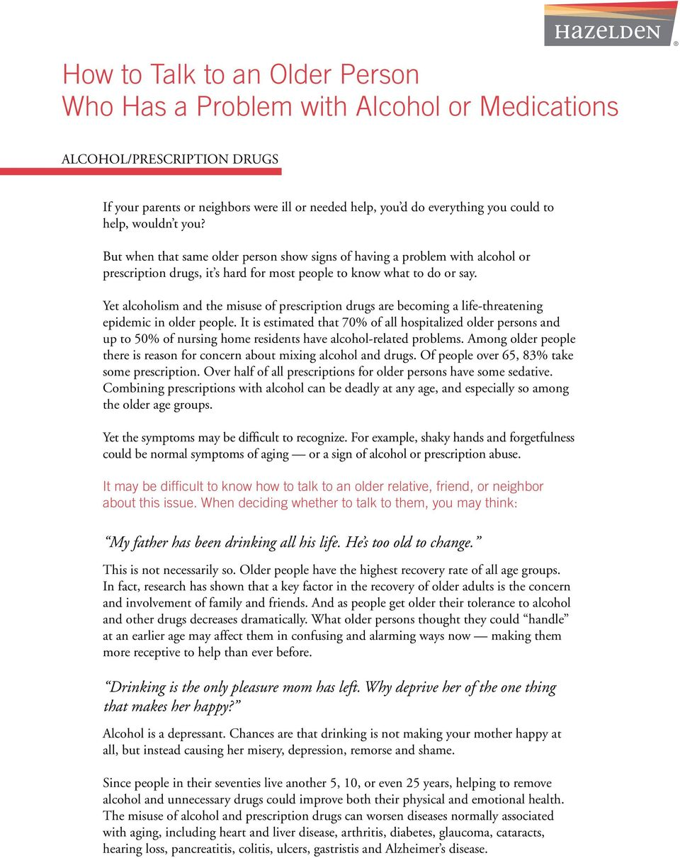 Yet alcoholism and the misuse of prescription drugs are becoming a life-threatening epidemic in older people.