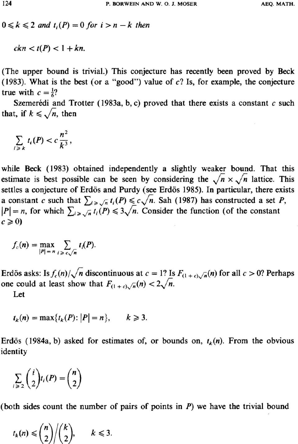 Szemer6di and Trotter (1983a, b, c) proved that there exists a constant c such that, if k ~< vfn, then /72 Z t,(_p) < c U' t'~>k while Beck (1983) obtained independently a slightly weaker bound.
