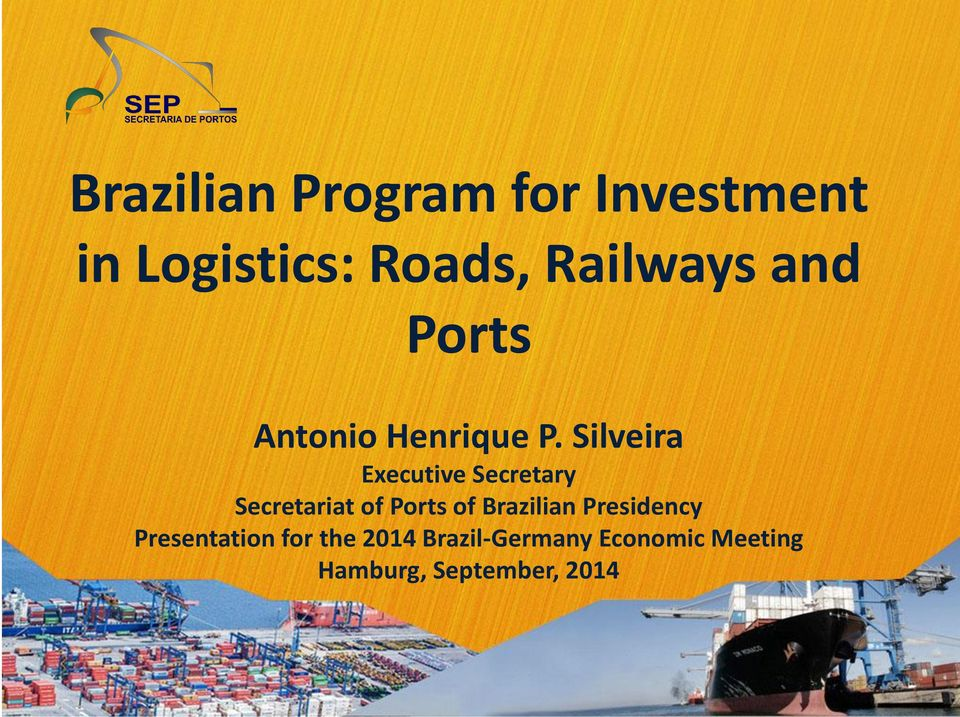 Silveira Executive Secretary Secretariat of Ports of Brazilian