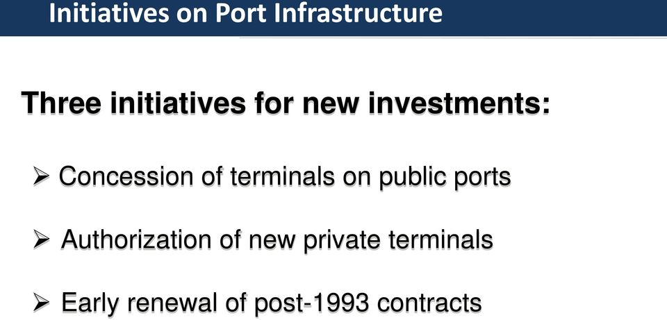 investments: Concession of terminals on public ports
