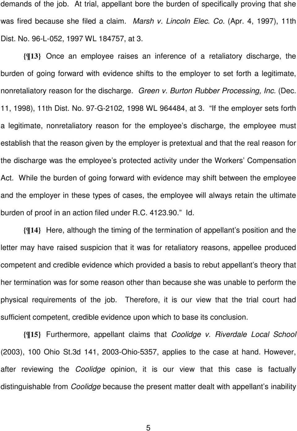 { 13} Once an employee raises an inference of a retaliatory discharge, the burden of going forward with evidence shifts to the employer to set forth a legitimate, nonretaliatory reason for the