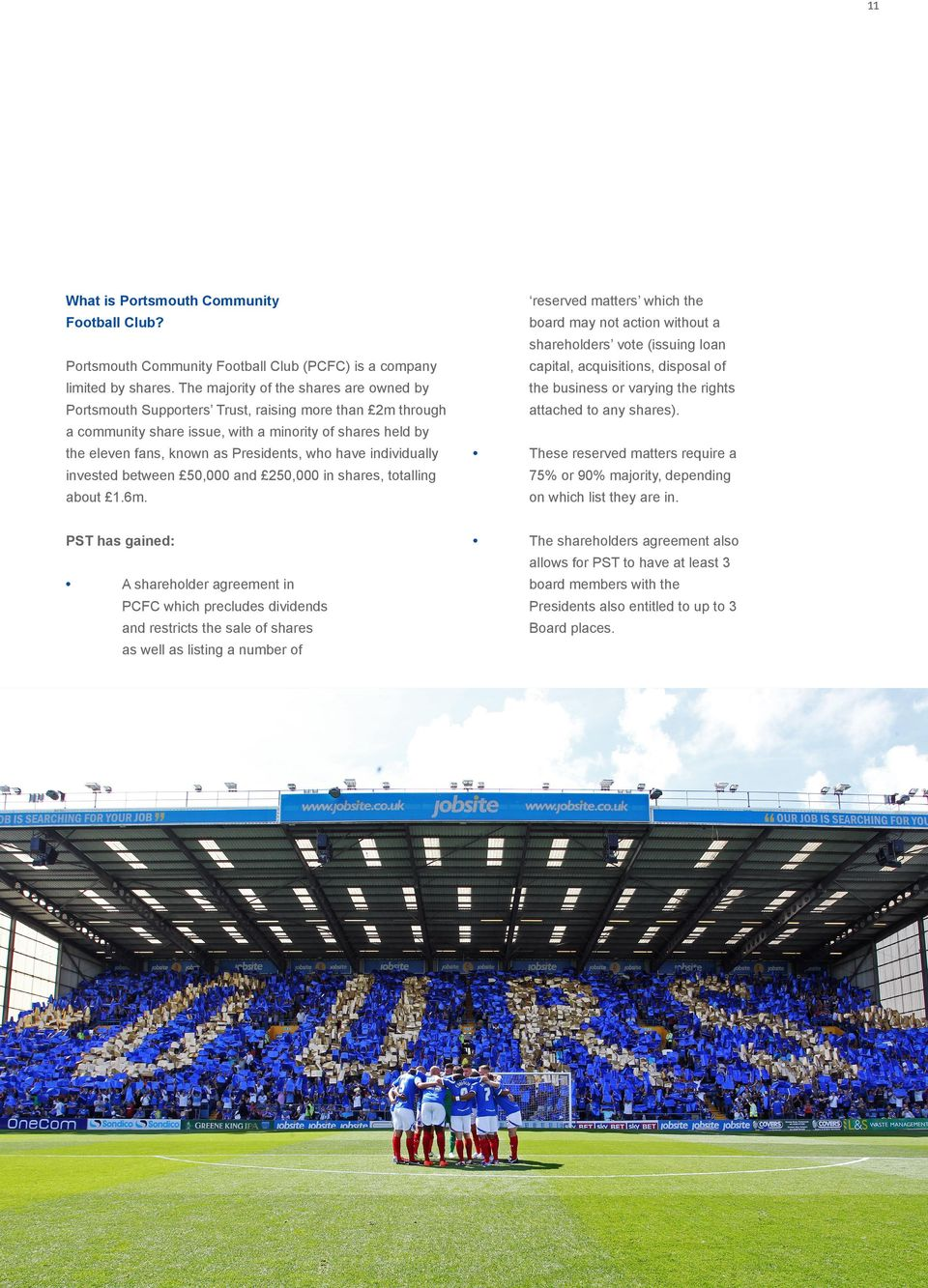 The majority of the shares are owned by the business or varying the rights Portsmouth Supporters Trust, raising more than 2m through attached to any shares).