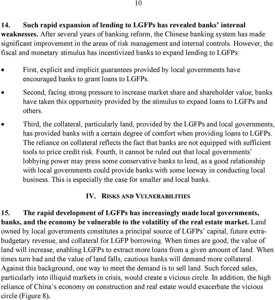 However, the fiscal and monetary stimulus has incentivized banks to expand lending to LGFPs: First, explicit and implicit guarantees provided by local governments have encouraged banks to grant loans