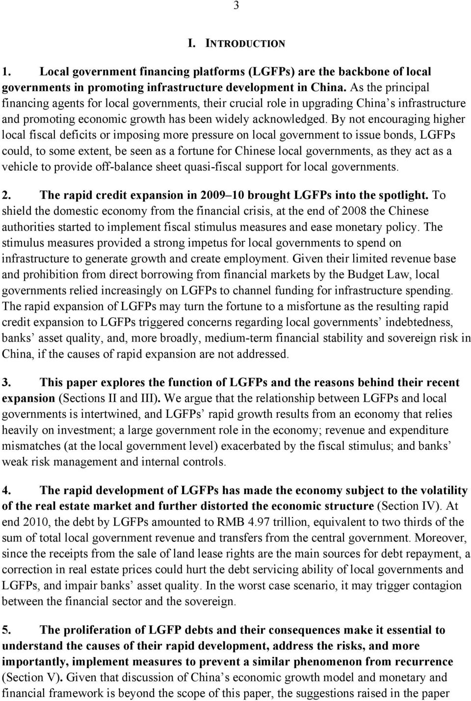 By not encouraging higher local fiscal deficits or imposing more pressure on local government to issue bonds, LGFPs could, to some extent, be seen as a fortune for Chinese local governments, as they