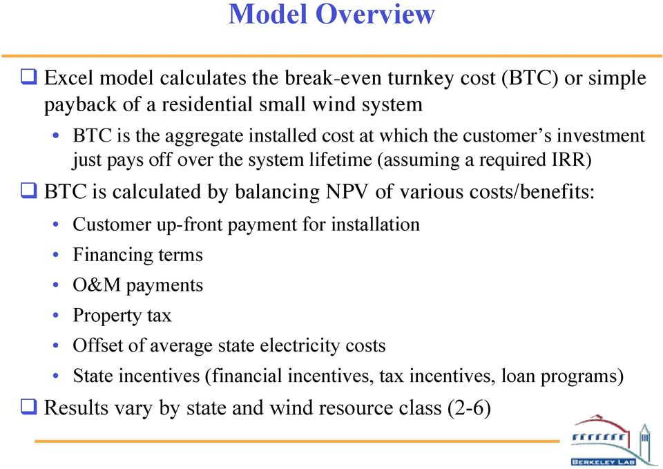 by balancing NPV of various costs/benefits: Customer up-front payment for installation Financing terms O&M payments Property tax Offset of