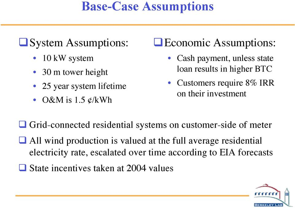 their investment q Grid-connected residential systems on customer-side of meter q All wind production is valued at