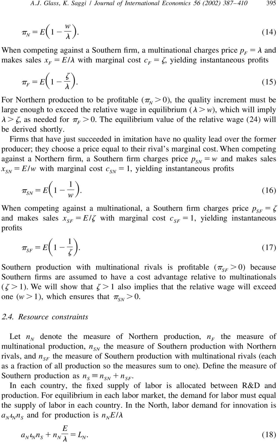 (15) For Northern production to be profitabe (p N. 0), the quaity increment must be arge enough to exceed the reative wage in equiibrium (. w), which wi impy. z, as needed for p F. 0. The equiibrium vaue of the reative wage (24) wi be derived shorty.