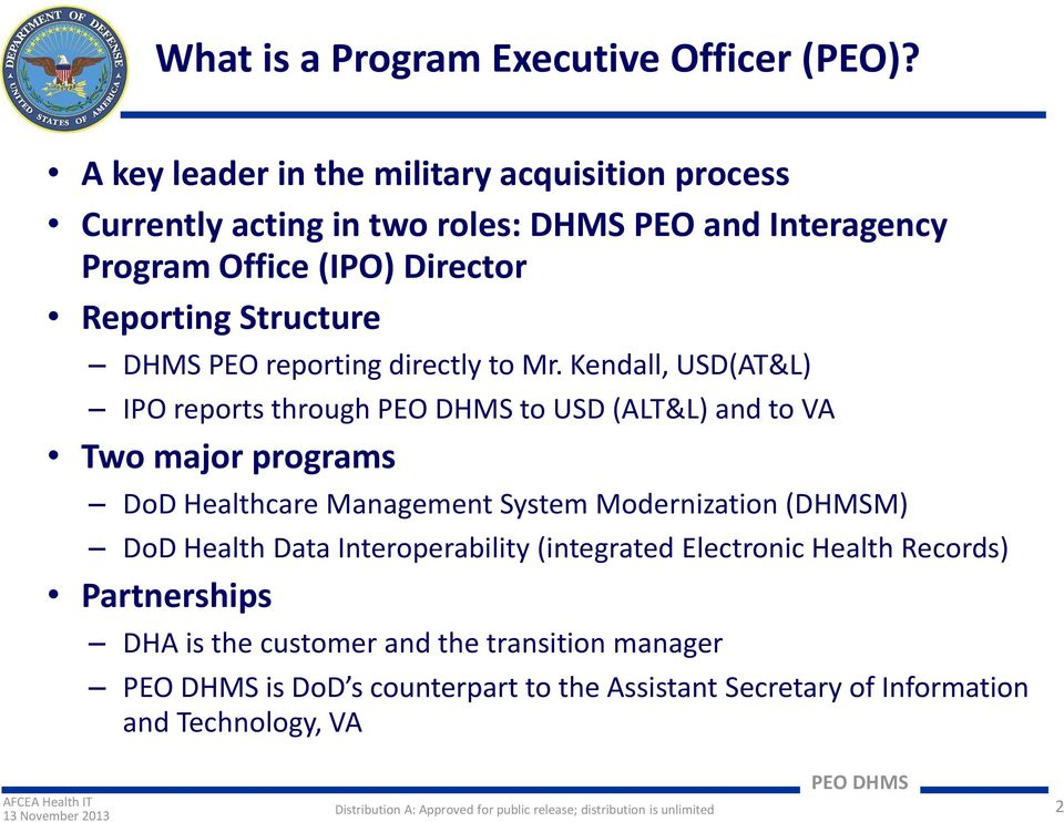 Structure DHMS PEO reporting directly to Mr.