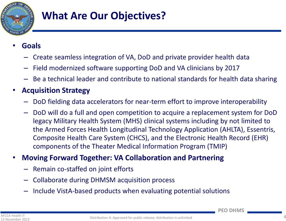 standards for health data sharing Acquisition Strategy DoD fielding data accelerators for near-term effort to improve interoperability DoD will do a full and open competition to acquire a replacement